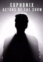 Euphonix – Actors of the show